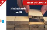 Tiers de confiance : médiation de crédit