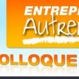 Colloque Entreprendre Autrement 2008