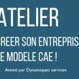 Créer son entreprise: le modèle CAE (12/12/2017)